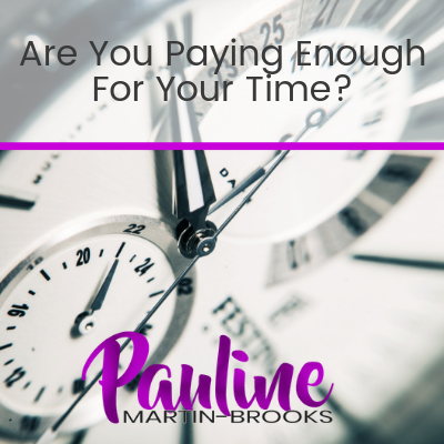 Are You Paying Enough For Your Time?
